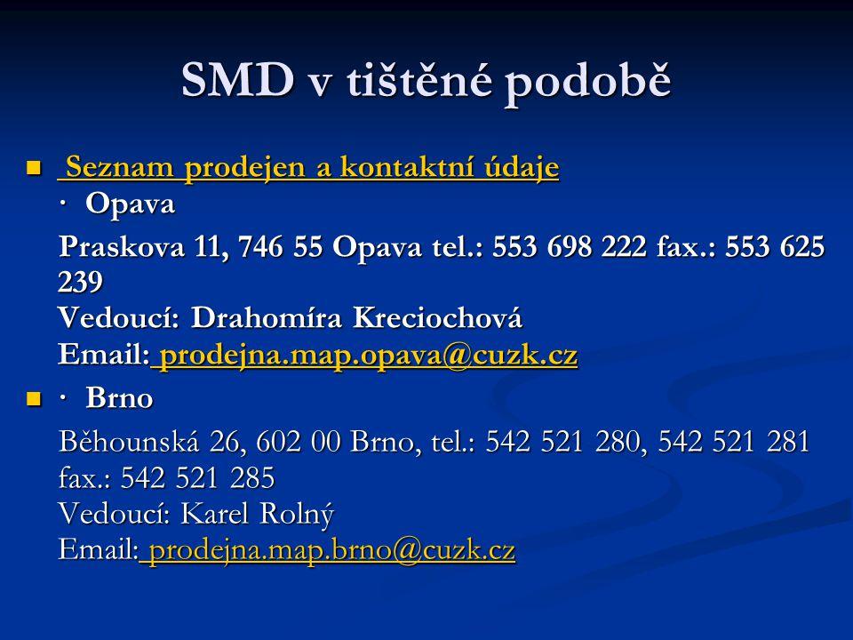 SMD v tištěné podobě Seznam prodejen a kontaktní údaje · Opava Seznam prodejen a kontaktní údaje · Opava Seznam prodejen a kontaktní údaje Seznam prod