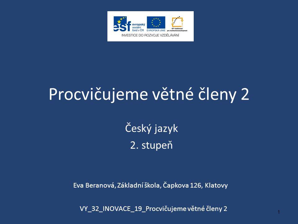 Procvičujeme větné členy 2 Český jazyk 2.