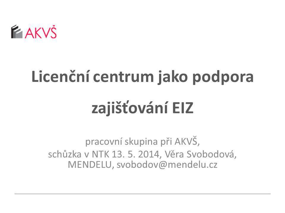 Licenční centrum jako podpora zajišťování EIZ pracovní skupina při AKVŠ, schůzka v NTK 13.