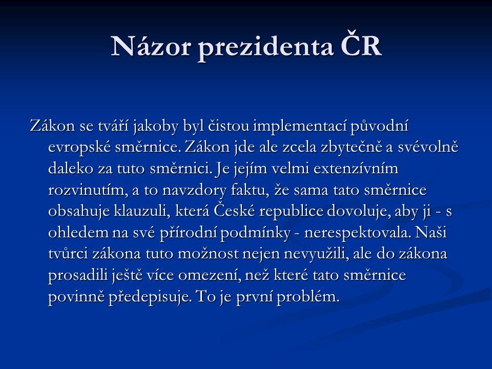 Názor prezidenta ČR Zákon se tváří jakoby byl čistou implementací původní evropské směrnice.