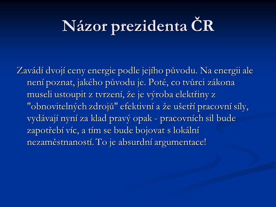 Názor prezidenta ČR Zavádí dvojí ceny energie podle jejího původu.