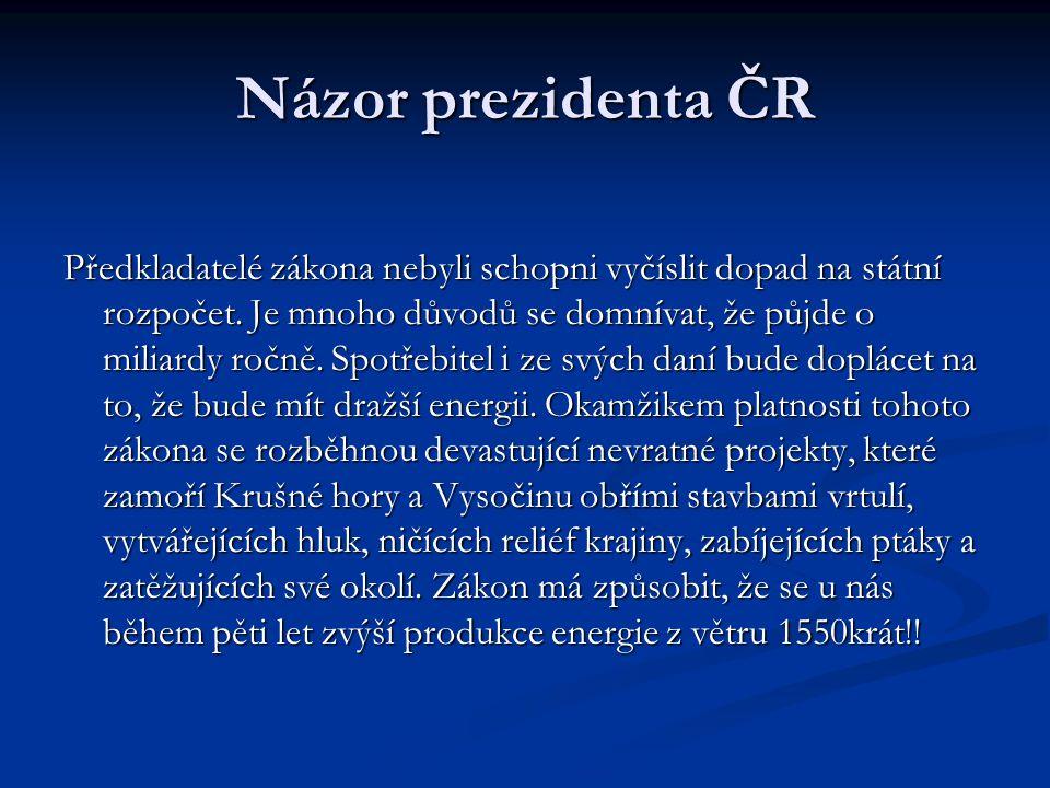 Názor prezidenta ČR Předkladatelé zákona nebyli schopni vyčíslit dopad na státní rozpočet.
