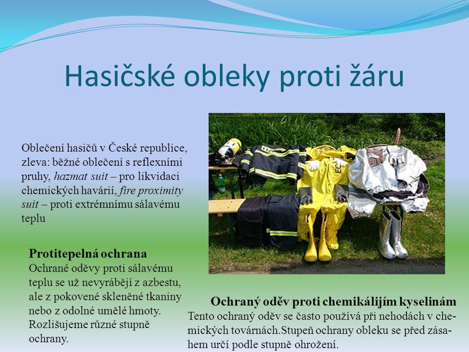 Hasičské obleky proti žáru Oblečení hasičů v České republice, zleva: běžné oblečení s reflexními pruhy, hazmat suit – pro likvidaci chemických havárií