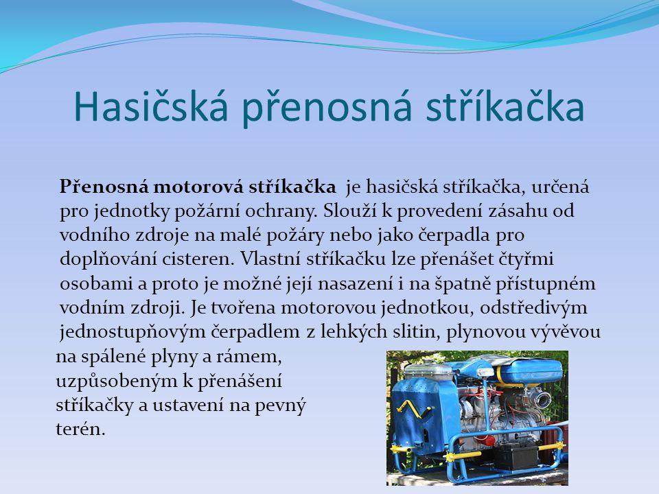 Hasičská přenosná stříkačka Přenosná motorová stříkačka je hasičská stříkačka, určená pro jednotky požární ochrany. Slouží k provedení zásahu od vodní