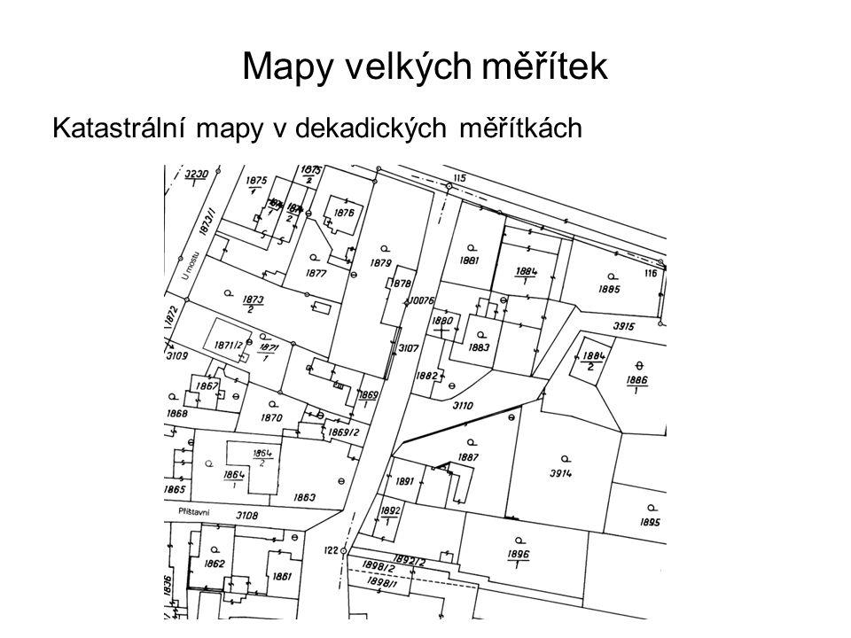 Mapy velkých měřítek Katastrální mapy v dekadických měřítkách