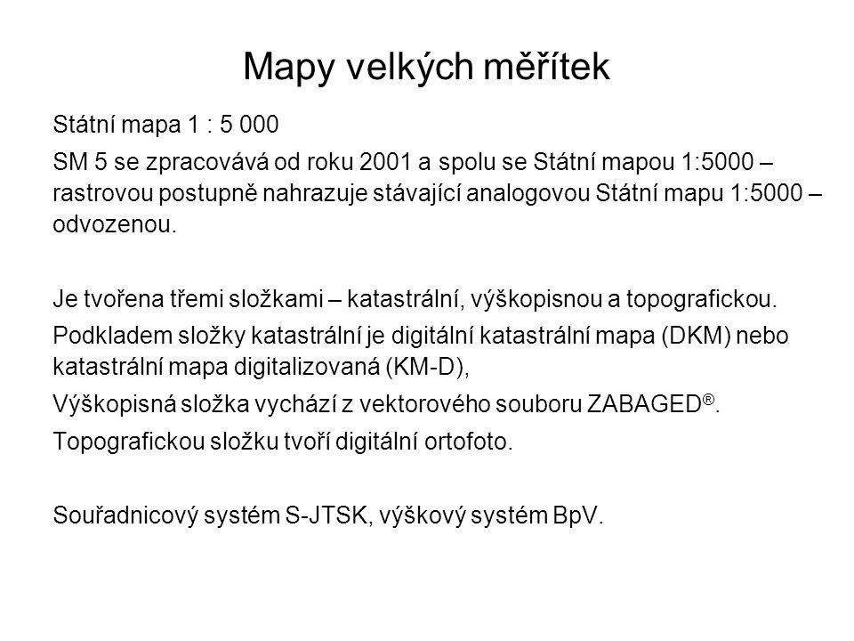 Mapy velkých měřítek Státní mapa 1 : 5 000 SM 5 se zpracovává od roku 2001 a spolu se Státní mapou 1:5000 – rastrovou postupně nahrazuje stávající ana