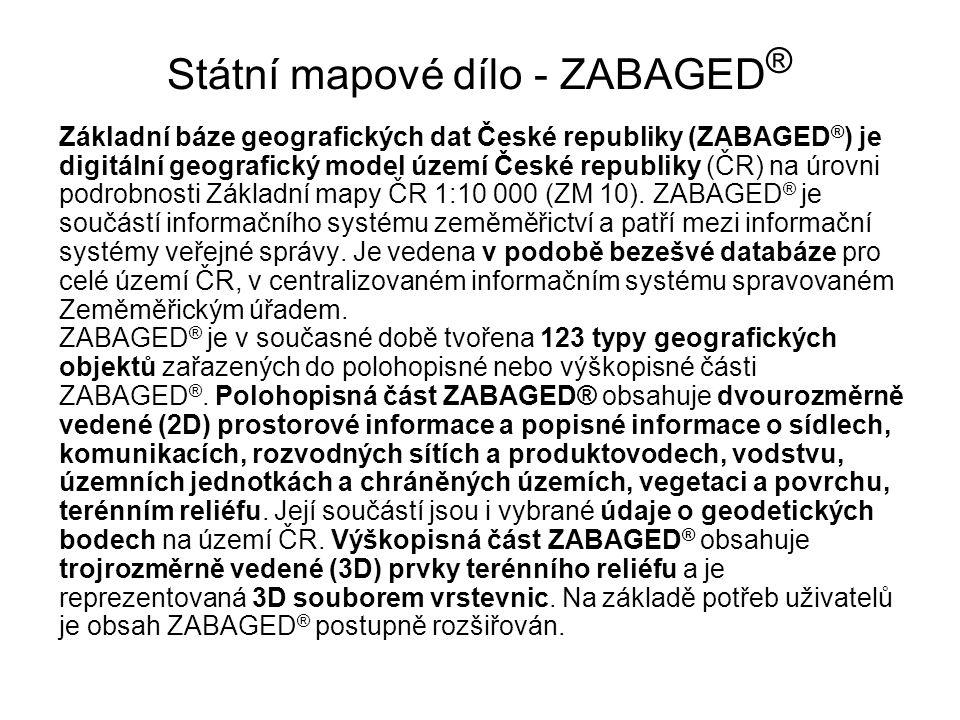 Státní mapové dílo - ZABAGED ® Základní báze geografických dat České republiky (ZABAGED ® ) je digitální geografický model území České republiky (ČR)