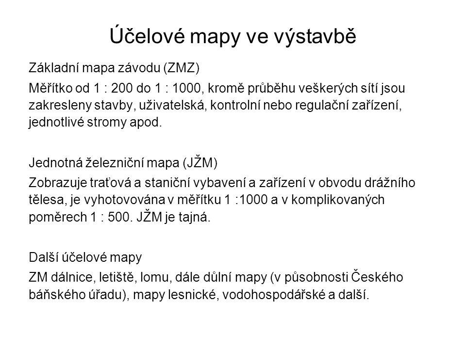 Účelové mapy ve výstavbě Základní mapa závodu (ZMZ) Měřítko od 1 : 200 do 1 : 1000, kromě průběhu veškerých sítí jsou zakresleny stavby, uživatelská,