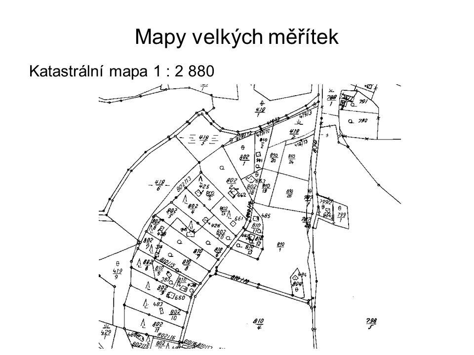 Mapy velkých měřítek Katastrální mapa 1 : 2 880