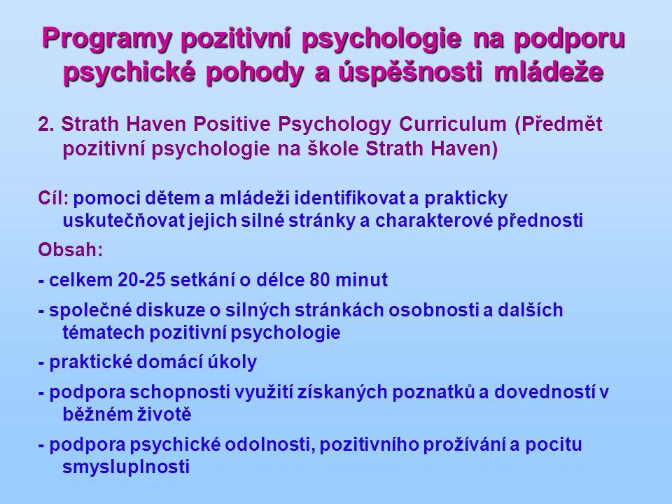Programy pozitivní psychologie na podporu psychické pohody a úspěšnosti mládeže 2. Strath Haven Positive Psychology Curriculum (Předmět pozitivní psyc