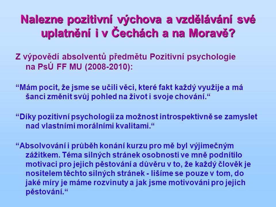 Nalezne pozitivní výchova a vzdělávání své uplatnění i v Čechách a na Moravě.