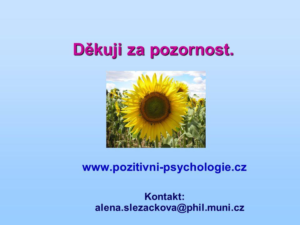 Děkuji za pozornost. Děkuji za pozornost. www.pozitivni-psychologie.cz Kontakt: alena.slezackova@phil.muni.cz
