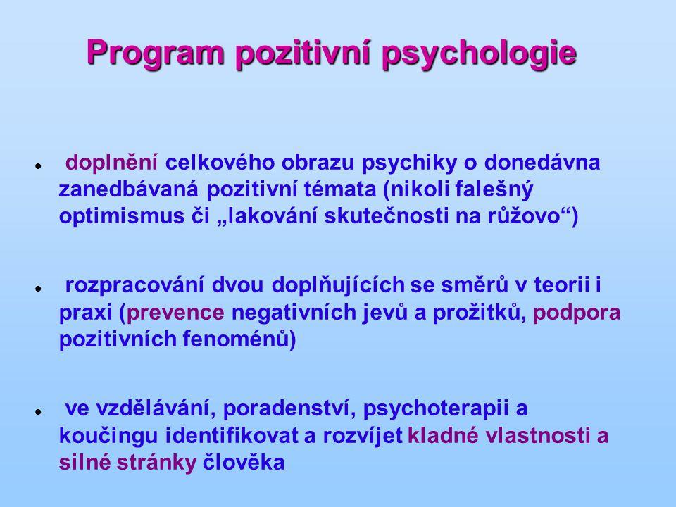 K čemu nám mohou být poznatky pozitivní psychologie užitečné.