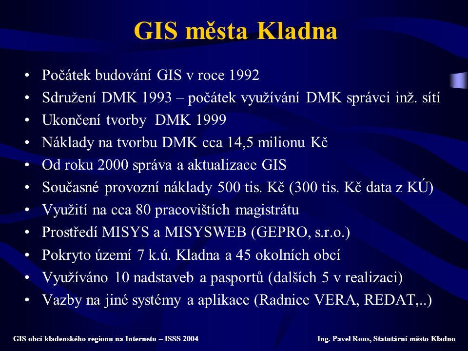 GIS města Kladna Počátek budování GIS v roce 1992 Sdružení DMK 1993 – počátek využívání DMK správci inž. sítí Ukončení tvorby DMK 1999 Náklady na tvor