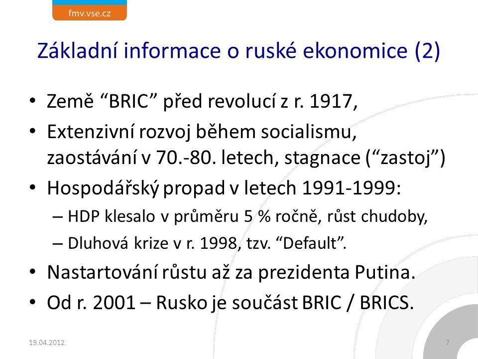 """Základní informace o ruské ekonomice (2) Země """"BRIC"""" před revolucí z r. 1917, Extenzivní rozvoj během socialismu, zaostávání v 70.-80. letech, stagnac"""
