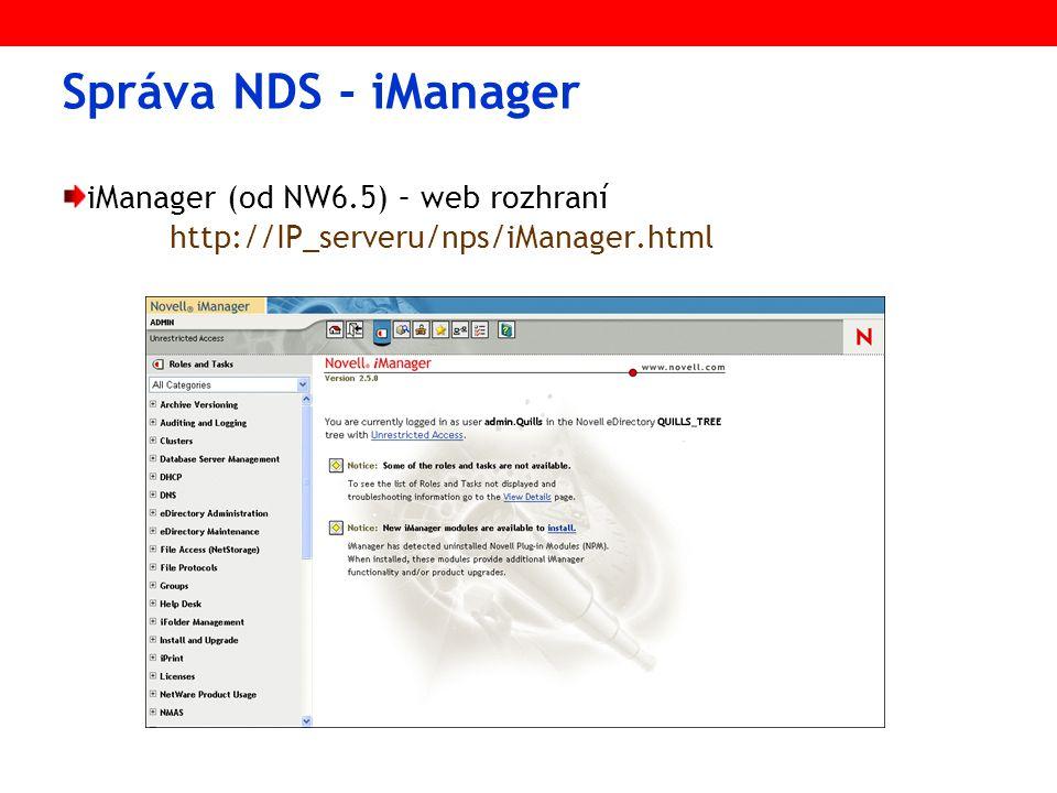 Správa NDS - iManager iManager (od NW6.5) – web rozhraní http://IP_serveru/nps/iManager.html