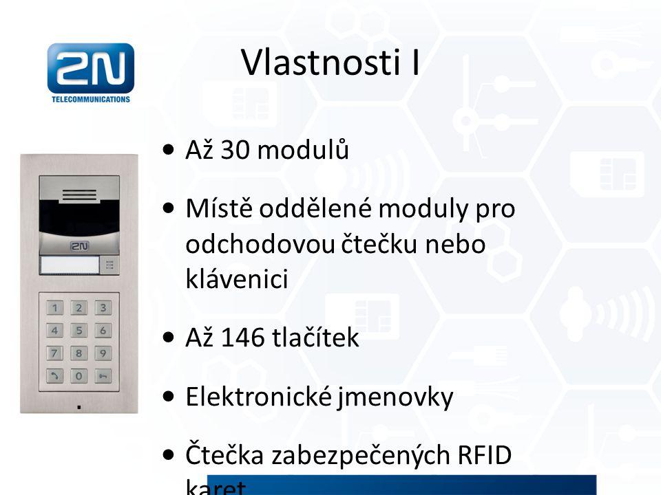 Vlastnosti I Až 30 modulů Místě oddělené moduly pro odchodovou čtečku nebo klávenici Až 146 tlačítek Elektronické jmenovky Čtečka zabezpečených RFID k