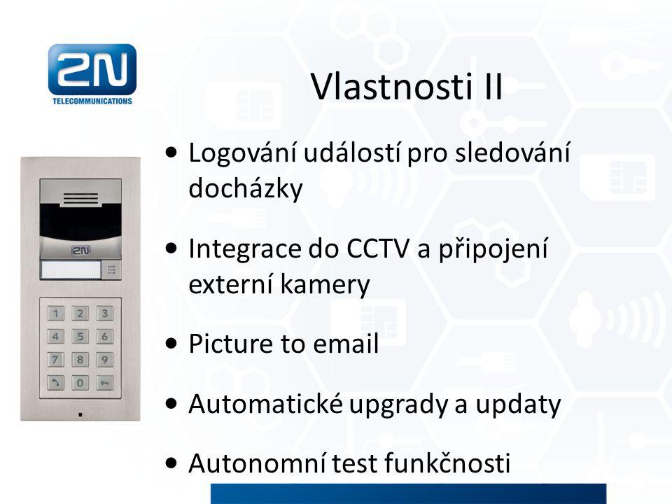 Vlastnosti II Logování událostí pro sledování docházky Integrace do CCTV a připojení externí kamery Picture to email Automatické upgrady a updaty Auto