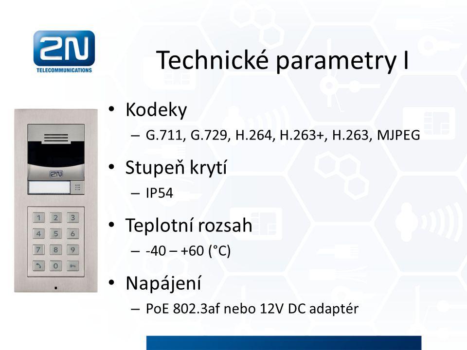 Technické parametry I Kodeky – G.711, G.729, H.264, H.263+, H.263, MJPEG Stupeň krytí – IP54 Teplotní rozsah – -40 – +60 (°C) Napájení – PoE 802.3af n