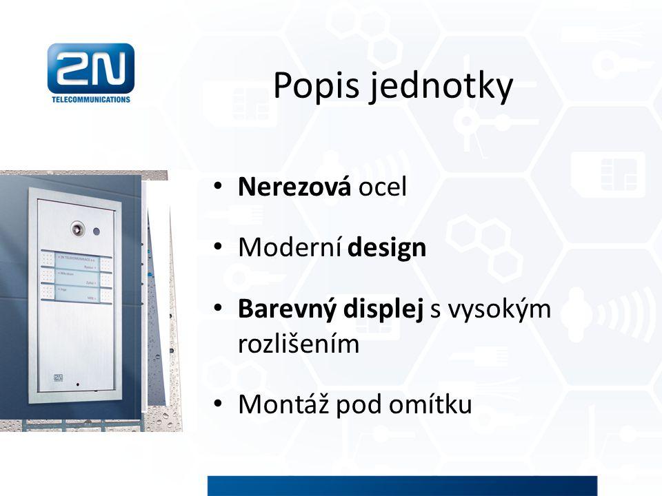Nerezová ocel Moderní design Barevný displej s vysokým rozlišením Montáž pod omítku Popis jednotky