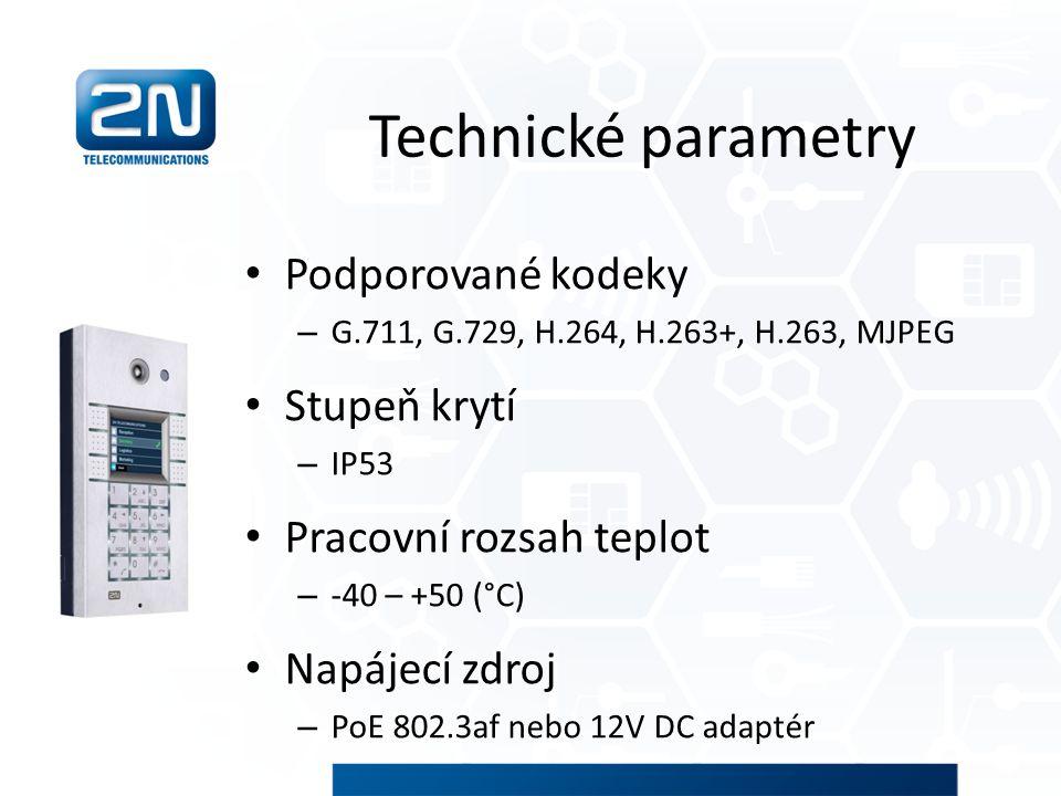 Technické parametry Podporované kodeky – G.711, G.729, H.264, H.263+, H.263, MJPEG Stupeň krytí – IP53 Pracovní rozsah teplot – -40 – +50 (°C) Napájec
