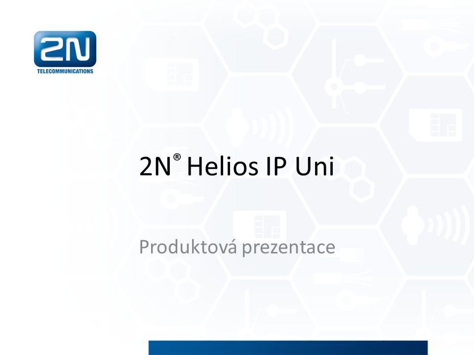 2N ® Helios IP Uni Produktová prezentace