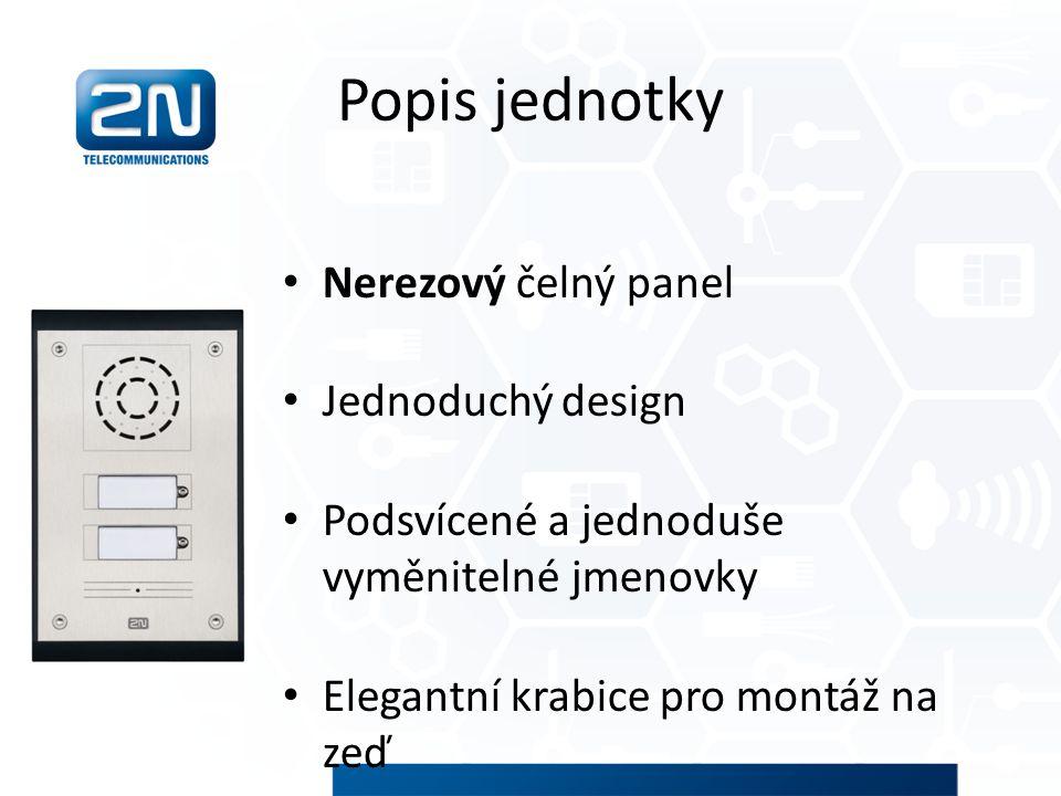 Popis jednotky Nerezový čelný panel Jednoduchý design Podsvícené a jednoduše vyměnitelné jmenovky Elegantní krabice pro montáž na zeď