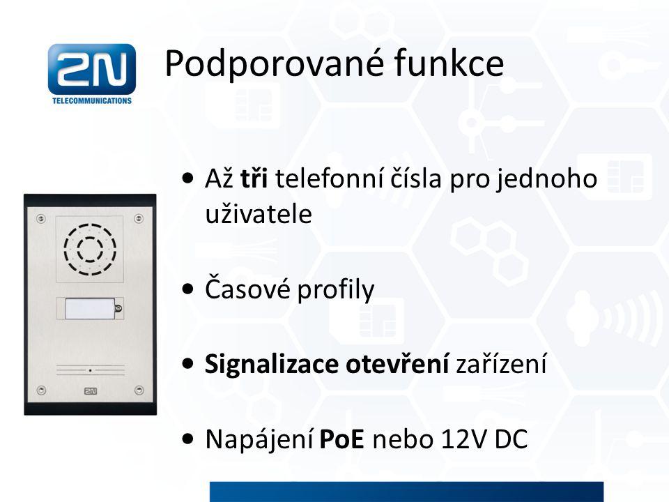 Podporované funkce Až tři telefonní čísla pro jednoho uživatele Časové profily Signalizace otevření zařízení Napájení PoE nebo 12V DC