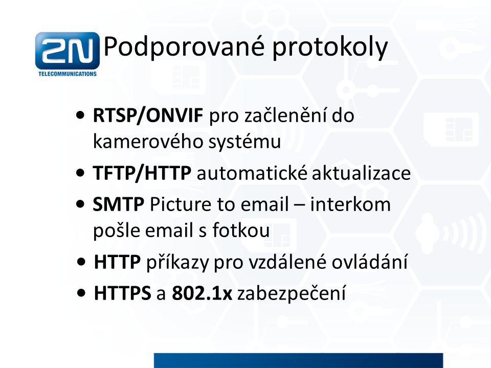 Podporované protokoly RTSP/ONVIF pro začlenění do kamerového systému TFTP/HTTP automatické aktualizace SMTP Picture to email – interkom pošle email s