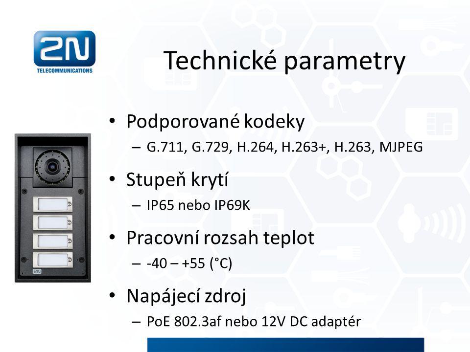 Technické parametry Podporované kodeky – G.711, G.729, H.264, H.263+, H.263, MJPEG Stupeň krytí – IP65 nebo IP69K Pracovní rozsah teplot – -40 – +55 (