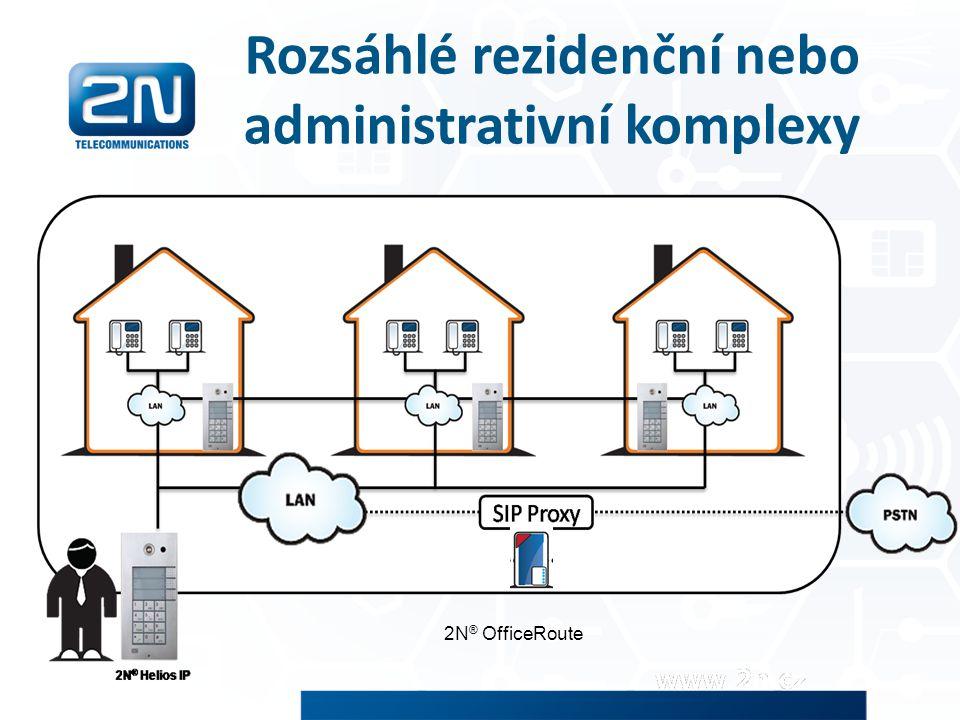 Rozsáhlé rezidenční nebo administrativní komplexy 2N ® OfficeRoute