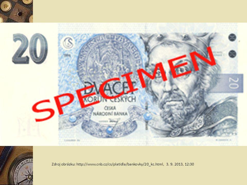 Zdroj obrázku: http://www.cnb.cz/cs/platidla/bankovky/20_kc.html, 3. 9. 2013, 12:30