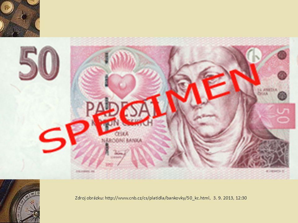 Zdroj obrázku: http://www.cnb.cz/cs/platidla/bankovky/50_kc.html, 3. 9. 2013, 12:30