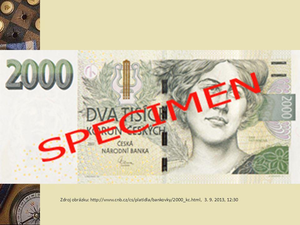 Zdroj obrázku: http://www.cnb.cz/cs/platidla/bankovky/2000_kc.html, 3. 9. 2013, 12:30