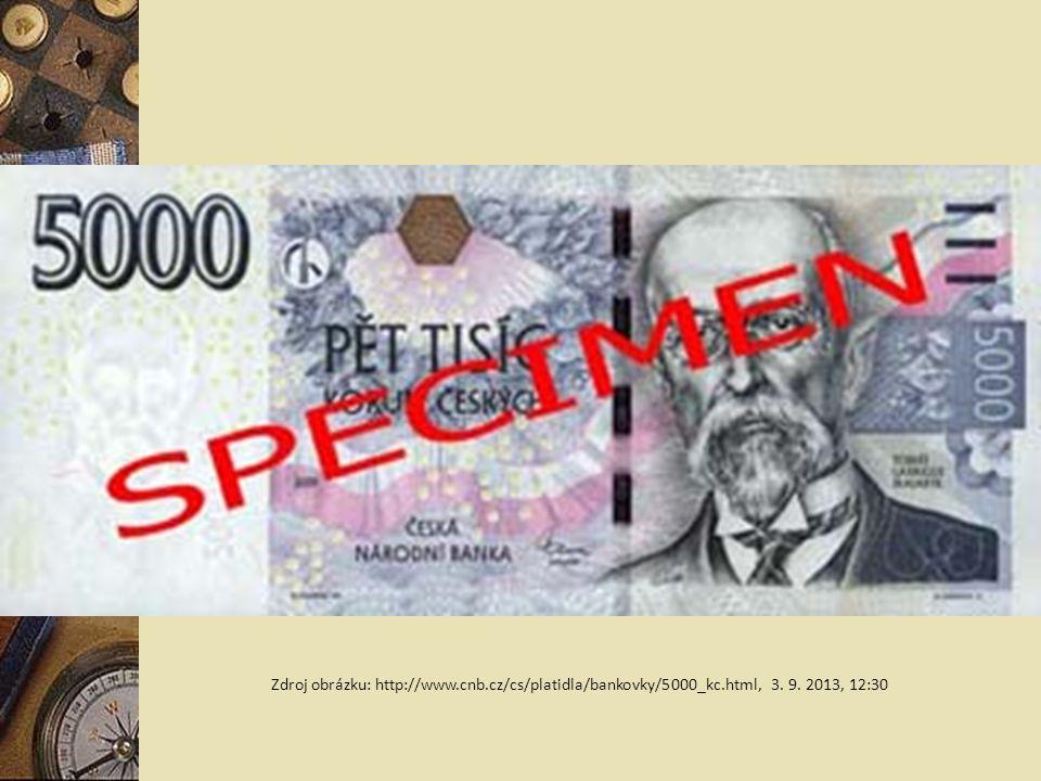 Zdroj obrázku: http://www.cnb.cz/cs/platidla/bankovky/5000_kc.html, 3. 9. 2013, 12:30