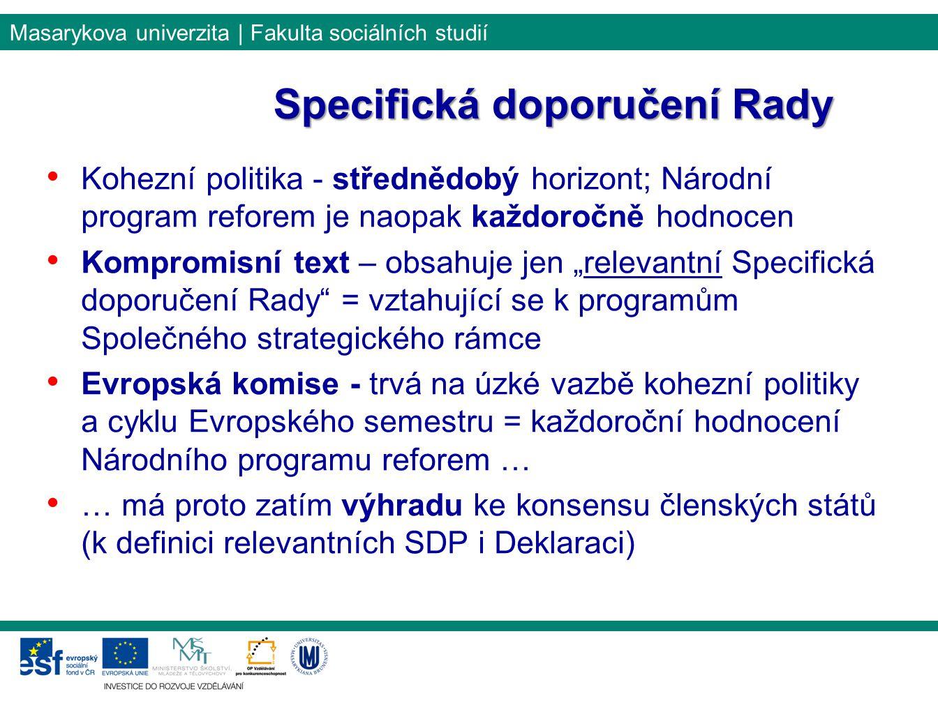 Masarykova univerzita | Fakulta sociálních studií Kohezní politika - střednědobý horizont; Národní program reforem je naopak každoročně hodnocen Kompr
