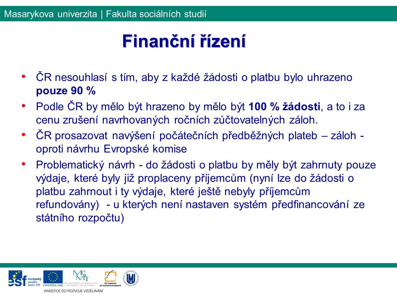 Masarykova univerzita | Fakulta sociálních studií ČR nesouhlasí s tím, aby z každé žádosti o platbu bylo uhrazeno pouze 90 % Podle ČR by mělo být hraz