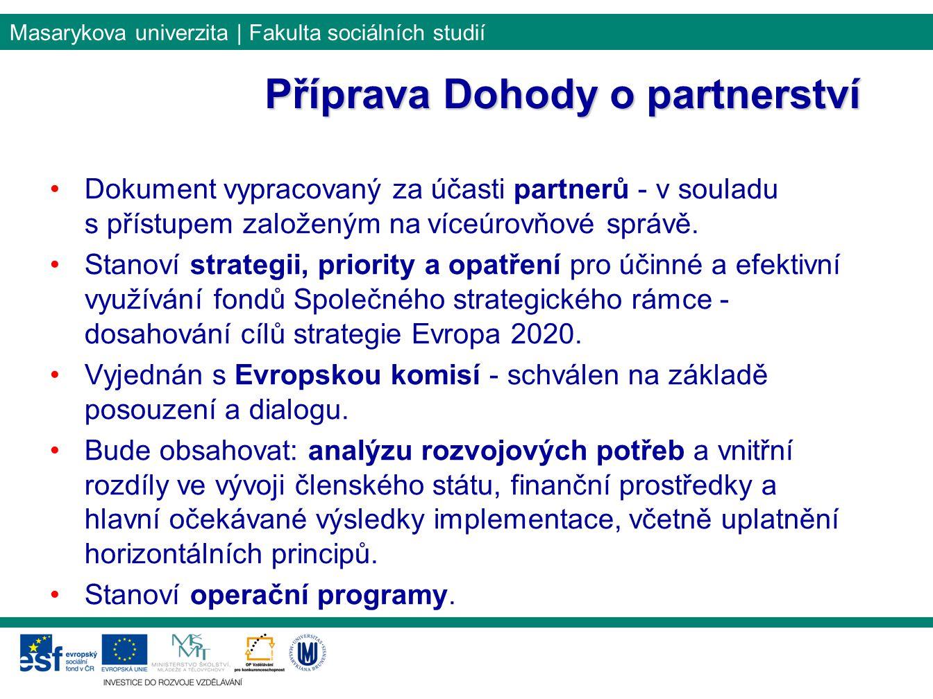 Masarykova univerzita | Fakulta sociálních studií Dokument vypracovaný za účasti partnerů - v souladu s přístupem založeným na víceúrovňové správě. St