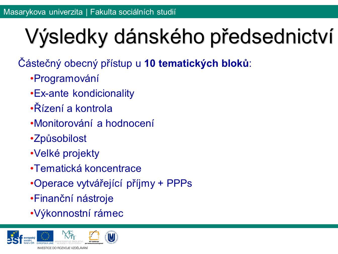 Masarykova univerzita | Fakulta sociálních studií Částečný obecný přístup u 10 tematických bloků: Programování Ex-ante kondicionality Řízení a kontrol
