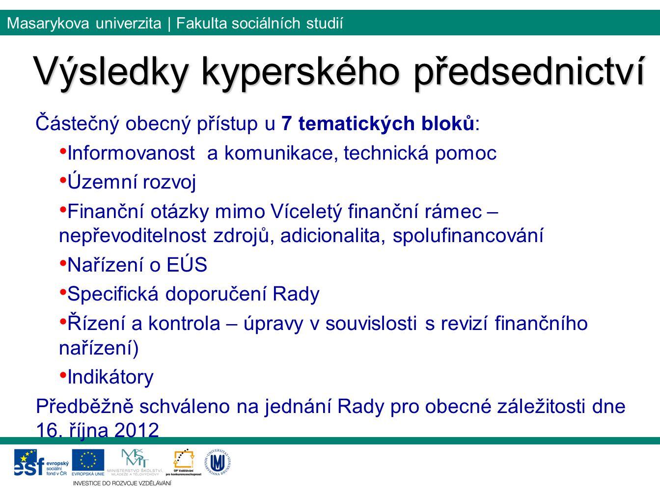 Masarykova univerzita | Fakulta sociálních studií Částečný obecný přístup u 7 tematických bloků: Informovanost a komunikace, technická pomoc Územní ro