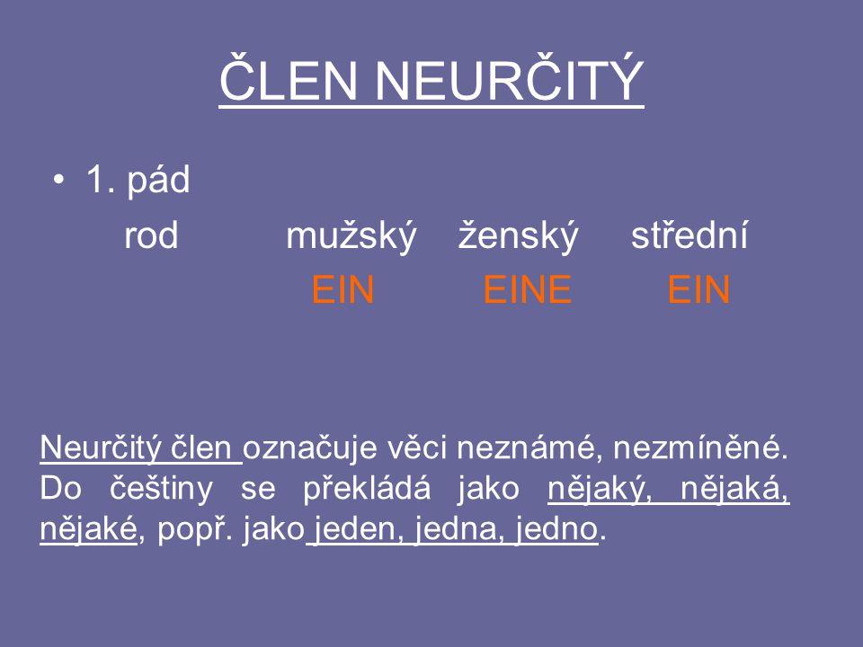 ČLEN NEURČITÝ 1.