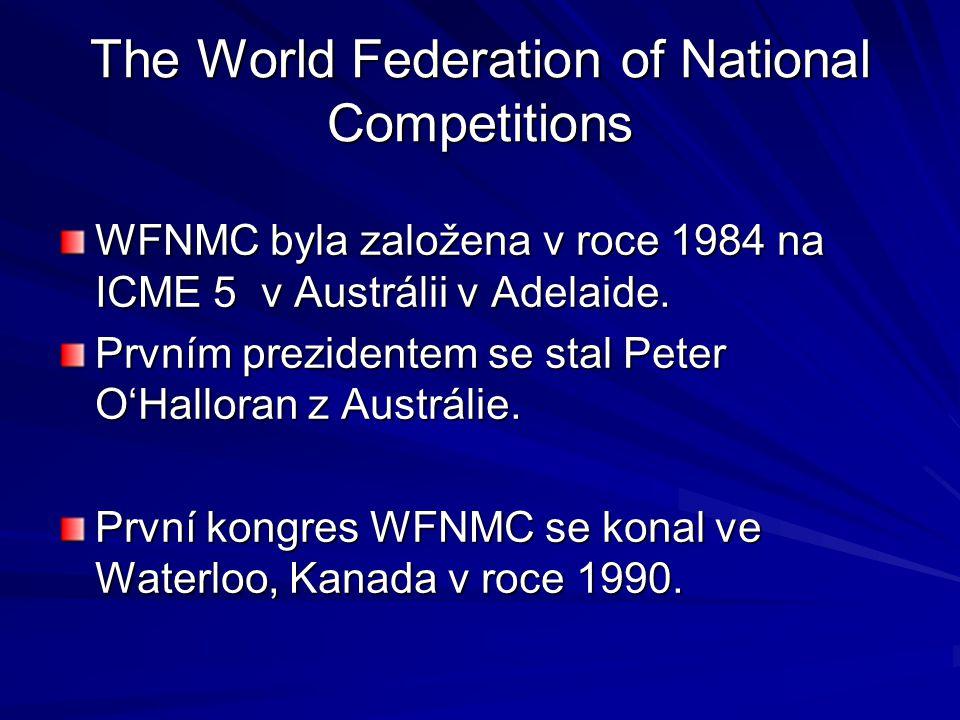 The World Federation of National Competitions WFNMC byla založena v roce 1984 na ICME 5 v Austrálii v Adelaide. Prvním prezidentem se stal Peter O'Hal