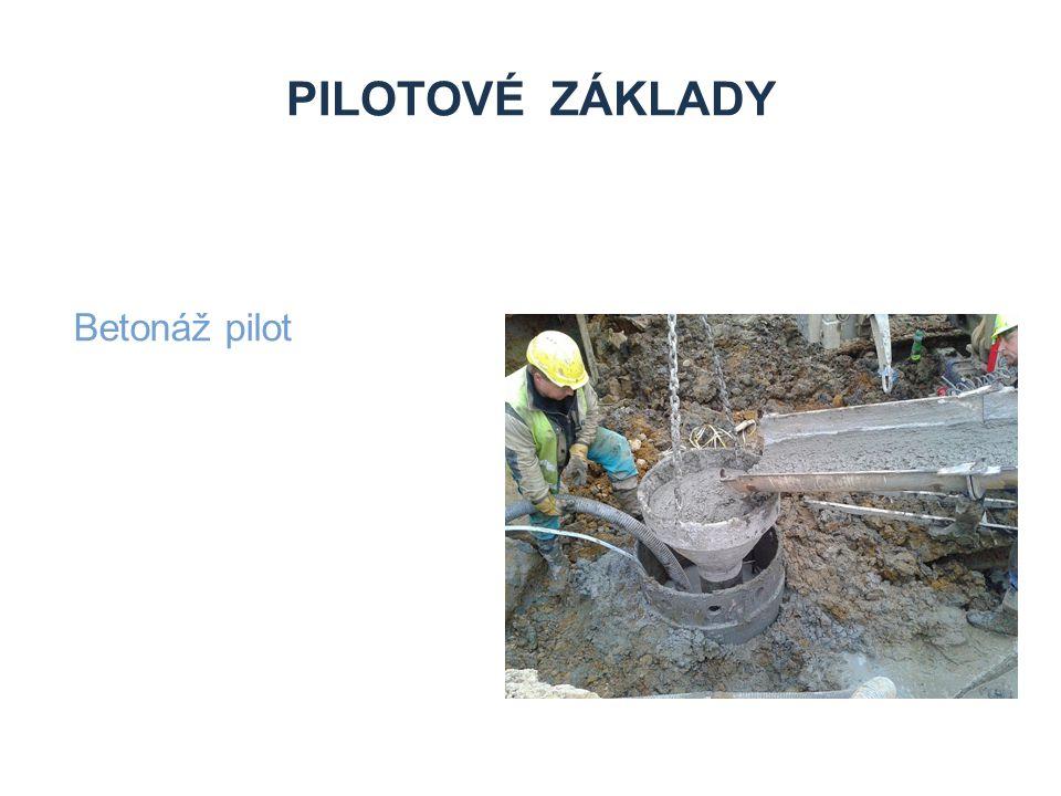 PILOTOVÉ ZÁKLADY Betonáž pilot