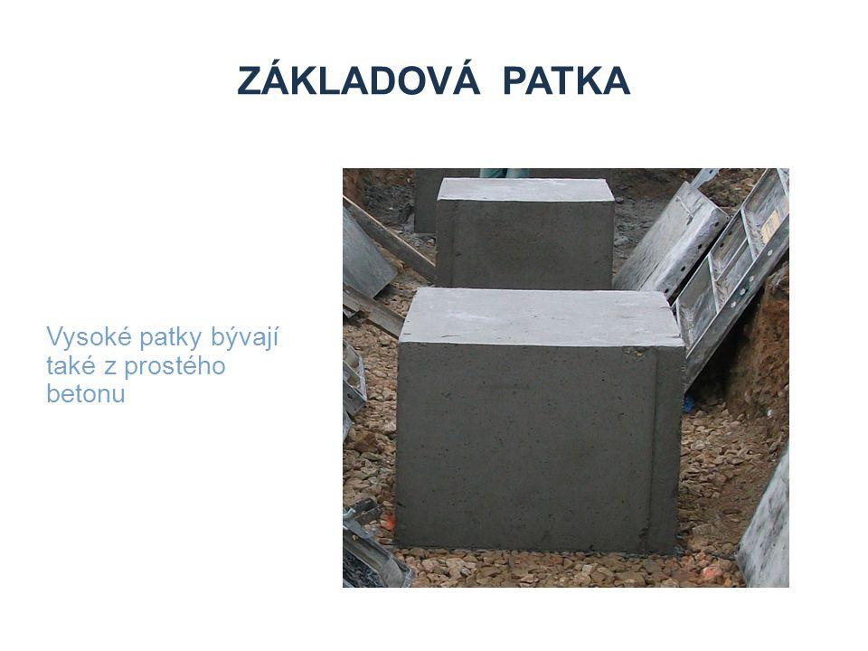 ZÁKLADOVÁ PATKA Vysoké patky bývají také z prostého betonu