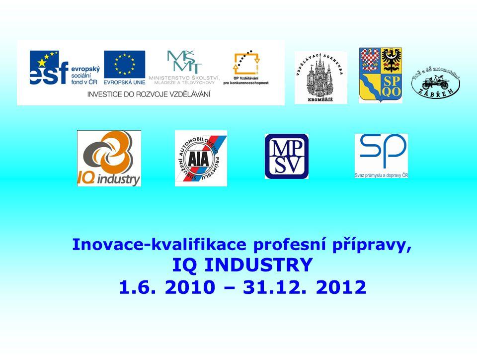 Inovace-kvalifikace profesní přípravy, IQ INDUSTRY 1.6. 2010 – 31.12. 2012