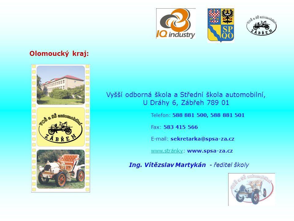Olomoucký kraj: Vyšší odborná škola a Střední škola automobilní, U Dráhy 6, Zábřeh 789 01 Telefon: 588 881 500, 588 881 501 Fax: 583 415 566 E-mail: sekretarka@spsa-za.cz www.stránky: www.spsa-za.czwww.stránky Ing.