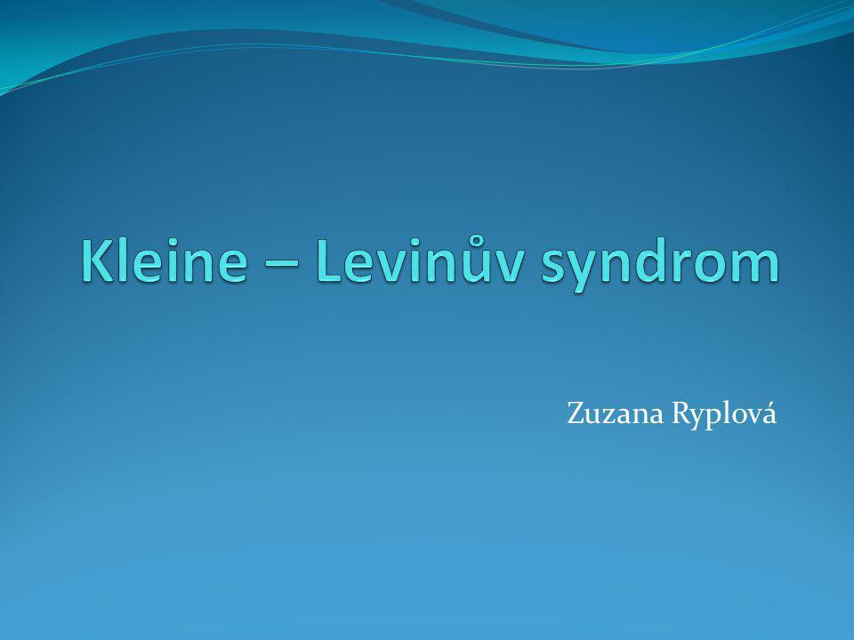 Kleine – Levinův syndrom = rekurentní hypersomnie Vzácné onemocnění postihující především dospívající muže (70 %) Triáda příznaků: hypersomnie nadměrný příjem potravy hypersexualita