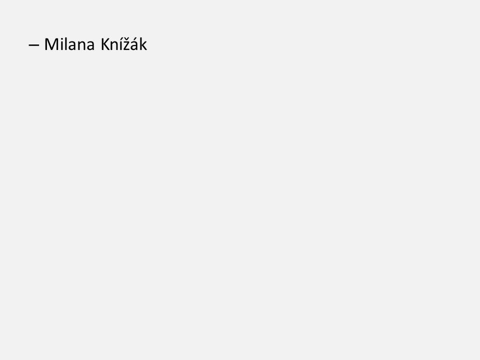 – Milana Knížák