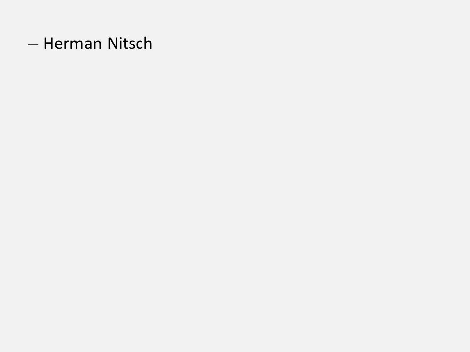 – Herman Nitsch