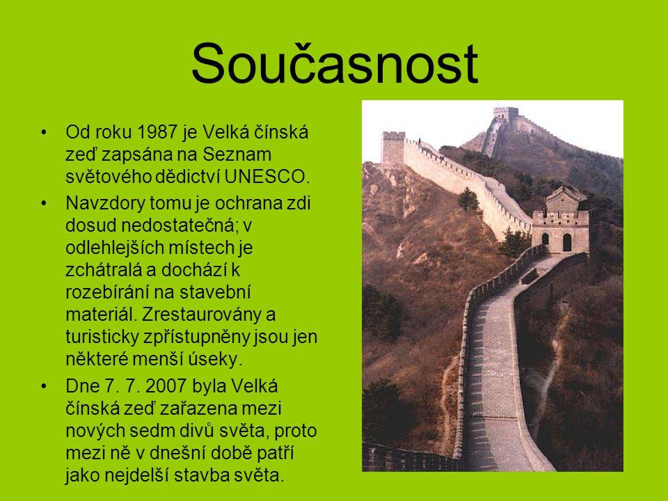 Současnost Od roku 1987 je Velká čínská zeď zapsána na Seznam světového dědictví UNESCO. Navzdory tomu je ochrana zdi dosud nedostatečná; v odlehlejší